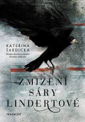 Kateřina Šardická: Zmizení Sáry Lindertové
