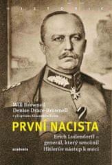 Will Brownell: První nacista - Erich Ludendorff: Generál, který umožnil Hitlerův nástup k moci