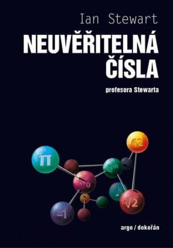Ian Stewart: Neuvěřitelná čísla profesora Stewarta