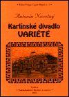 Antonín Novotný: Karlínské divadlo Variété