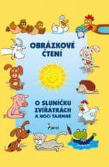 Alena Schejbalová: O sluníčku, zvířátkách a noci tajemné - Obrázkové čtení