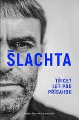 Josef Klíma: Šlachta - Třicet let pod přísahou