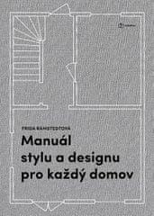 Ramstedt Frida: Manuál stylu a designu pro každý domov