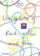 Hervé Tullet Kniha Hra červené, žluté a modré/The Game of Red, Yellow and Blue