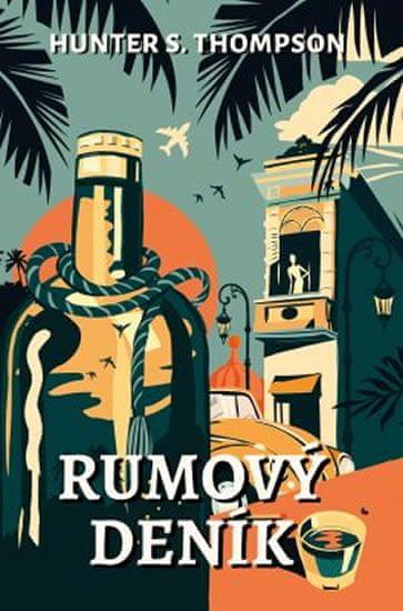 Thompson Hunter S.: Rumový deník
