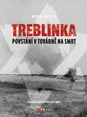 Michał Wójcik: Treblinka: Povstání v továrně na smrt