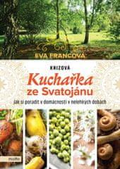 Francová Eva: Krizová kuchařka ze Svatojánu - Jak si poradit v domácnosti v nelehkých dobách
