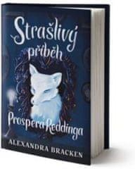 Brackenová Alexandra: Strašlivý příběh Prospera Reddinga