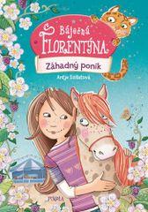 Antje Szillat: Záhadný poník - Báječná Florentýna