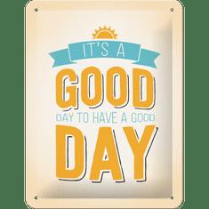 Postershop kovinski znak It's a Good Day to Have a Good Day