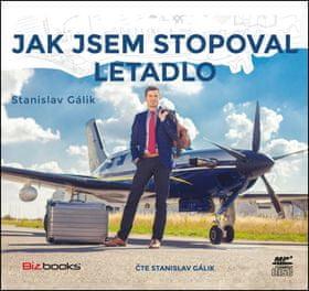 Stanislav Gálik: Jak jsem stopoval letadlo (audiokniha)