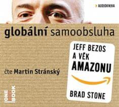 Stone Brad: Globální samoobsluha - Jeff Bezos a věk Amazonu - CDmp3 (Čte Martin Stránský)