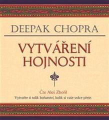 Deepak Chopra: Vytváření hojnosti - Vytvořte si tolik bohatství, kolik si vaše srdce přeje