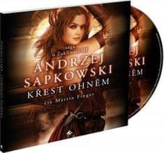 Andrzej Sapkowski: Křest ohněm - sága o Zaklínači III