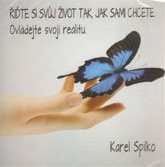 Karel Spilko: Řiďte si svůj život tak, jak sami chcete - CD