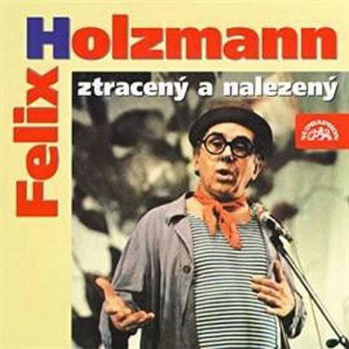 Felix Holzmann: Felix Holzmann ztracený a nalezený - CD
