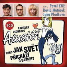 Ladislav Pecháček: Amatéři aneb Jak svět přichází o básníky - 2 CD (Kříž P., Matásek D., Plodková J.)