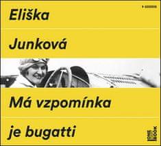 Eliška Junková: Má vzpomínka je bugatti