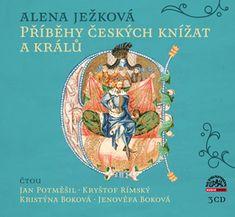 Alena Ježková: Příběhy českých knížat a králů - obsahuje 3 CD