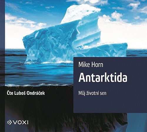 Mike Horn: Antarktida (audiokniha) - Můj životní sen