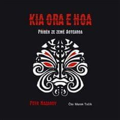 Petr Nazarov: Kia Ora E Hoa - Příběh ze země Aotearoa