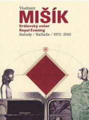 Vladimír Mišík: Královský večer - Balady 1972-2010 + kniha poezie