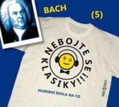 Johann Sebastian Bach: Nebojte se klasiky! 5 Johann Sebastian Bach