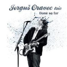 Jerguš Oravec Trio: Done So Far