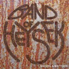Band of Heysek: Shovel & Mattock