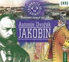 Antonín Dvořák: Nebojte se klasiky! 23 Antonín Dvořák: Jakobín - CDmp3