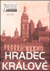 Jakl Jan: Zmizelý Hradec Králové