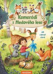 Schütze Andrea: Kamarádi z Medového lesa - Jak zahnat stesk