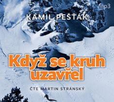 Kamil Pešťák - Když se kruh uzavřel - čte Martin Stránský