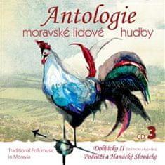 Antologie moravské lid. hudby: Antologie moravské lidové hudby - Dolňácko II, Podluží a Hanácké Slovácko