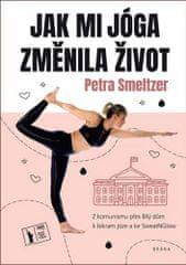 Petra Smeltzer: Jak mi jóga změnila život