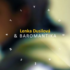 Dusilová Lenka & Baromantika: V hodině smrti - CD