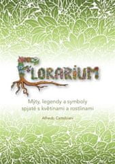 Alfredo Cattabiani: Florarium - Mýty, legendy a symboly spjaté s květinami a rostlinami