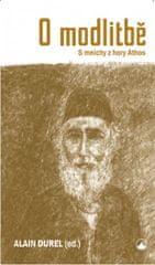 O modlitbě S mnichy z hory Athos