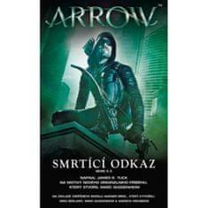 Arrow Smrtící odkaz