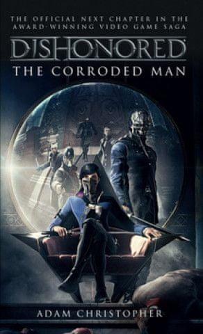 Dishonored Zkorodovaný muž