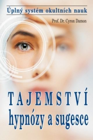 Tajemství hypnózy a sugesce