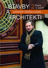 Stavby a architekti pohledem Zdeňka Lukeše 2