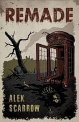 Alex Scarrow - Remade