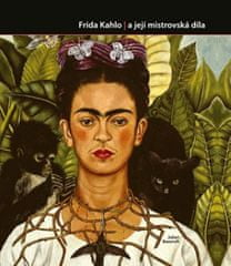 Frida Kahlo a její mistrovská díla