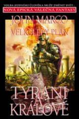 Velkolepý plán Tyrani a králové