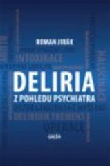 Deliria z pohledu psychiatra
