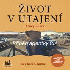 Amaryllis Fox: Život v utajení - Příběh agentky CIA - CD (Čte Zuzana Slavíková)