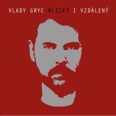 Gryc Vlady: Blízký i vzdálený - CD
