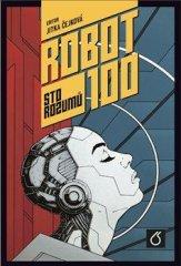Čejková Jitka: Robot 100 - Sto rozumů