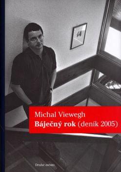 Michal Viewegh: Báječný rok - Deník 2005